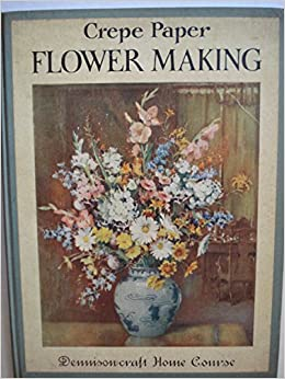 Crepe paper flower making dennison craft amazon books mightylinksfo
