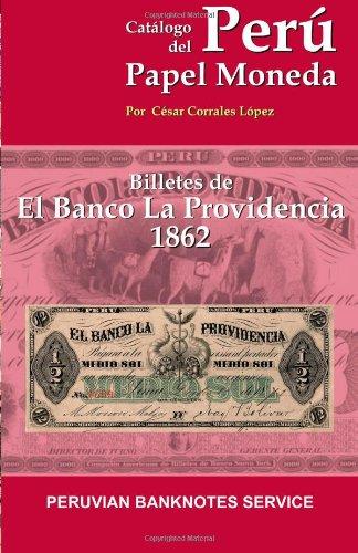 Catalogo de Billetes del Banco La Providencia 1862: Catalogo de Papel Moneda del Peru: Amazon.es: Corrales, Mr. Cesar: Libros