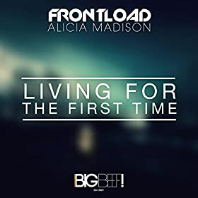 Frontload with Alicia Madison-Living For The First Time