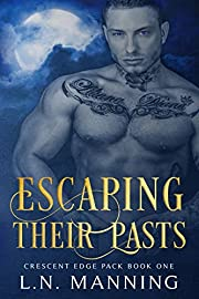 Escaping Their Pasts (Crescent Edge Pack Book 1)