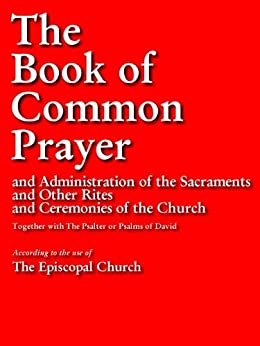 THE BOOK OF COMMON PRAYER (Special Version): Authorized Edition | Authorised Edition OVER 500 PAGES OF CHRISTIAN PRAYERS (Prayers for Kindle / Prayer Books for Kindle) by [Church, Episcopal]