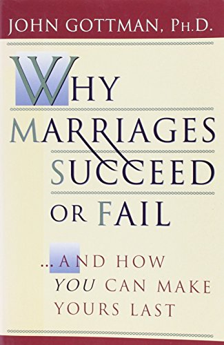Why Marriages Succeed or Fail Publisher: Simon & Schuster; Original edition