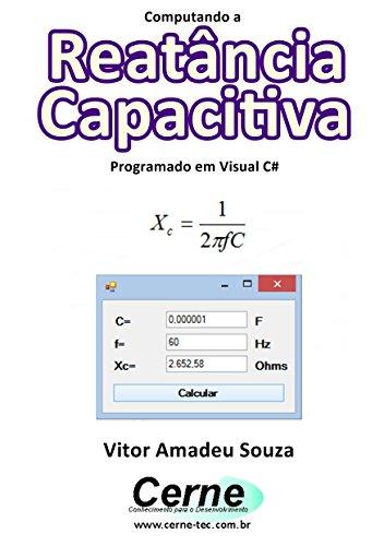 Computando a Reatância Capacitiva Programado em Visual C#