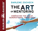 img - for The Art of Mentoring: Embracing the Great Generational Transition book / textbook / text book