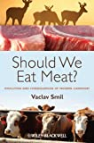 img - for Should We Eat Meat?: Evolution and Consequences of Modern Carnivory book / textbook / text book