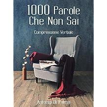 1000 Parole Che Non Sai: Comprensione Verbale (Italian Edition)