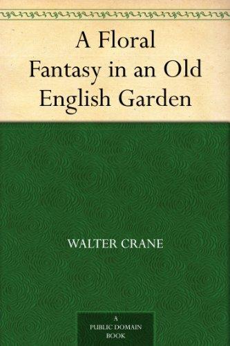 Old English Garden - A Floral Fantasy in an Old English Garden