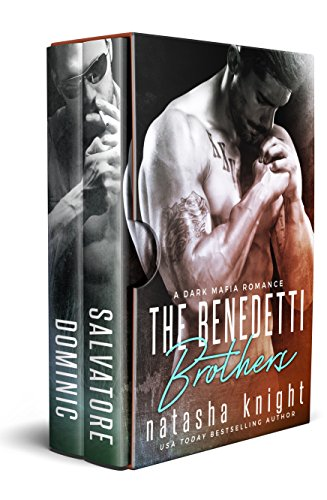 The Benedetti Brothers: Salvatore and Dominic: Two Dark Mafia Romances (Dark Knight Collection)