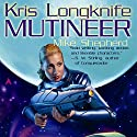 Mutineer: Kris Longknife, Book 1 Audiobook by Mike Shepherd Narrated by Dina Pearlman