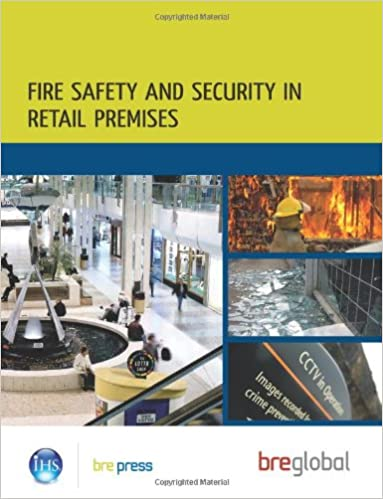 Fire Safety and Security in Retail Premises: A Practical Guide for Owners, Managers and Responsible Persons (BR 508)