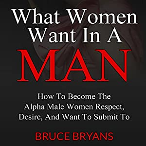 What Women Want in a Man Audiobook