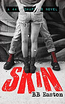 SKIN (A 44 Chapters Novel Book 1) by [Easton, BB]