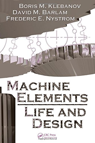 Machine  Elements: Life and Design (Mechanical Engineering)