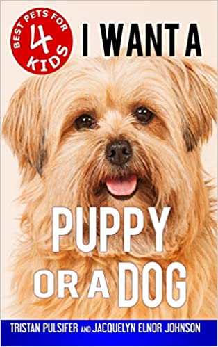 Buy I Want A Puppy Or A Dog 4 Best Pets For Kids Book Online At Low Prices In India I Want A Puppy Or A Dog 4 Best Pets For