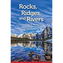 Rocks, Ridges, and Rivers: Geological Wonders of Banff, Yoho, and Jasper National Parks