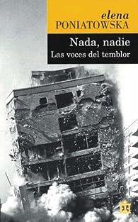 Nada, Nadie / Nothing, No One: Las voces del temblor / The Voices of the Tremor par Elena Poniatowska