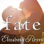 Fate: Fate Series, Book 1 | Elizabeth Reyes