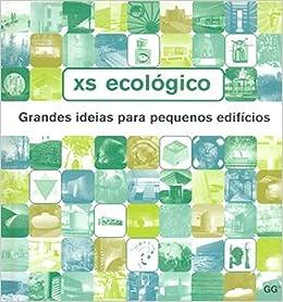 XS ecológico: Grandes ideias para pequenos edifícios: Amazon.es: Phyllis Richardson: Libros en idiomas extranjeros
