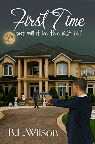 Book: First Time - but will it be the last kill? (Unfinished Business of Love Book 5) by B.L. Wilson