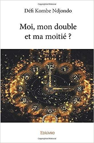 Moi Mon Double Et Ma Moitié French Edition Défi Kombe
