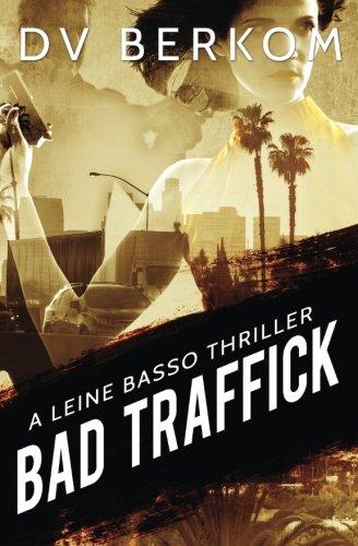 Bad Traffick: A Leine Basso Thriller (Volume 2)