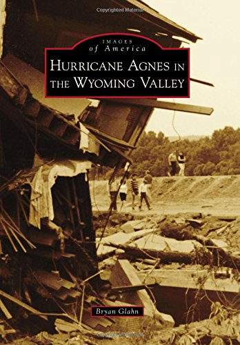 Hurricane Agnes in the Wyoming Valley (Images of America)