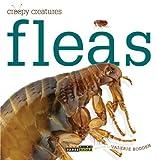 Creepy Creatures: Fleas, Valerie Bodden, 0898129346