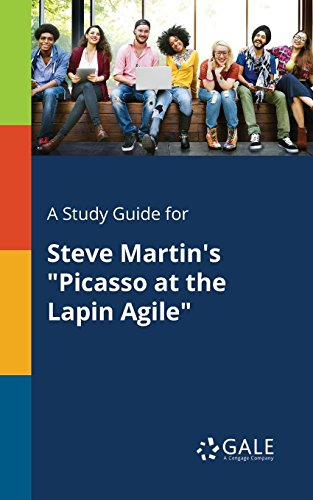 A Study Guide for Steve Martin's Picasso at the Lapin Agile (Steve Martin Picasso At The Lapin Agile)