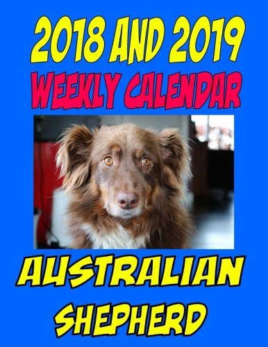 2018 and 2019 Australian Shepherd: Two Year Calendar, dog quotes, to do list and more ebook