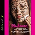 Unashamed: Overcoming the Sins No Girl Wants to Talk About Audiobook by Jessie Minassian Narrated by Sarah Zimmerman