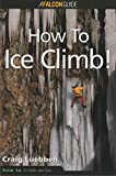 How to Climb, Craig Luebben, 1560447605