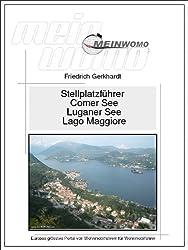 MeinWomo Stellplatzführer: Comer See, Luganer See, Lago Maggiore: 3. aktualisierte Auflage, Februar 2015 (German Edition)