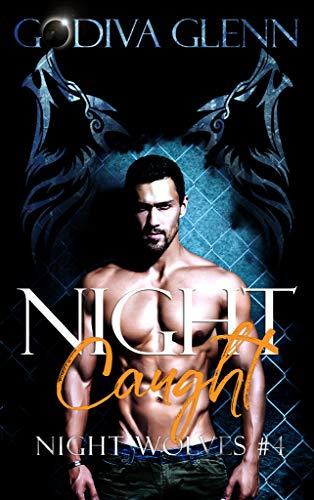 Night Caught (Night Wolves Book 4)