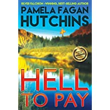 Hell to Pay: A What Doesn't Kill You World Romantic Mystery (Emily Book 3)