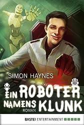 Ein Roboter namens Klunk: Roman