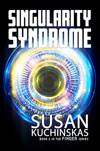 Singularity Syndrome: Finder Series: Book Two by [Kuchinskas, Susan ]