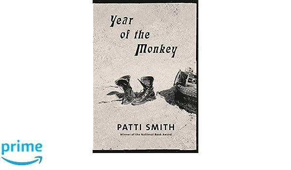 Year of the Monkey: Patti Smith: 9780525657682: Amazon com