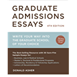 Graduate Admissions Essays, Fourth Edition: Write Your Way into the Graduate School of Your Choice (Graduate Admissions…