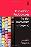 Publishing Pedagogies for the Doctorate and Beyond, , 0415480191