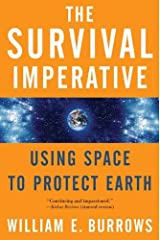The Survival Imperative: Using Space to Protect Earth