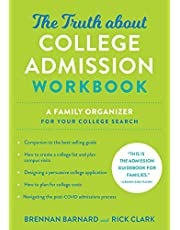 The Truth about College Admission Workbook: A Family Organizer for Your College Search