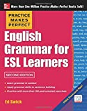 Practice Makes Perfect English Grammar for ESL Learners, 2nd Edition: With 100 Exercises