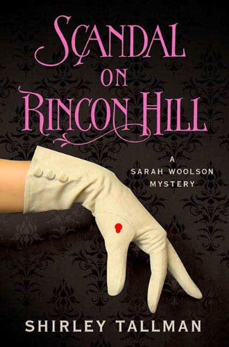 Scandal on Rincon Hill: A Sarah Woolson Mystery (Sarah Woolson Mysteries Book 4)