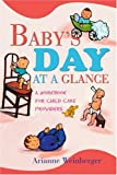 Baby's Day at a Glance, Arianne Weinberger, 0595261329