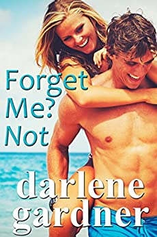 Forget Me? Not (A Romantic Comedy) by [Gardner, Darlene]