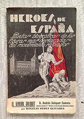 HEROES DE ESPAÑA. Excmo. Sr. General D. Andrés Saliquet Zumeta. General en Jefe de la 7ª División y de las Divisiones reforzadas de Madrid: Amazon.es: PÉREZ OLIVARES, Rogelio: Libros