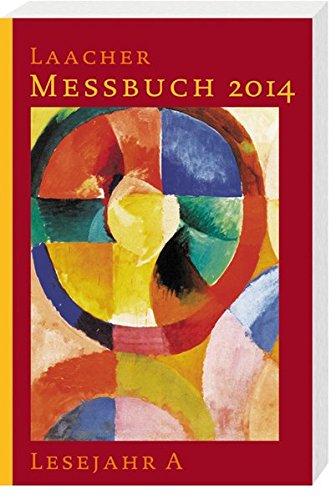 Laacher Messbuch 2014 kartoniert: Lesejahr A