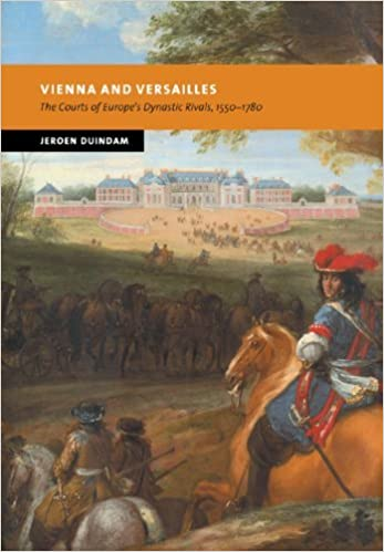 Book Vienna and Versailles: The Courts of Europe's Dynastic Rivals, 1550-1780 (New Studies in European History) by Jeroen Duindam (2007-08-27)