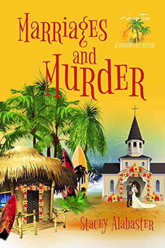 Marriages and Murder (Hang Ten Australian Cozy Mystery Book 11)