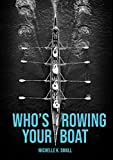Amazon.com: Who's Rowing Your Boat: Building Administrative Teams eBook: Small, Michelle, Murray, Tyrell: Kindle Store